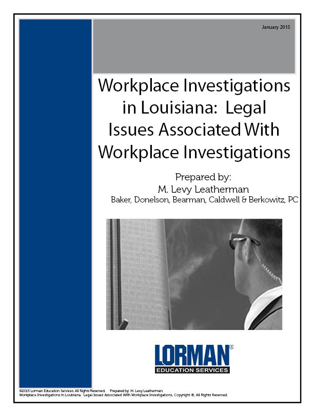 Workplace Investigations in Louisiana: Legal Issues Associated With Workplace Investigations