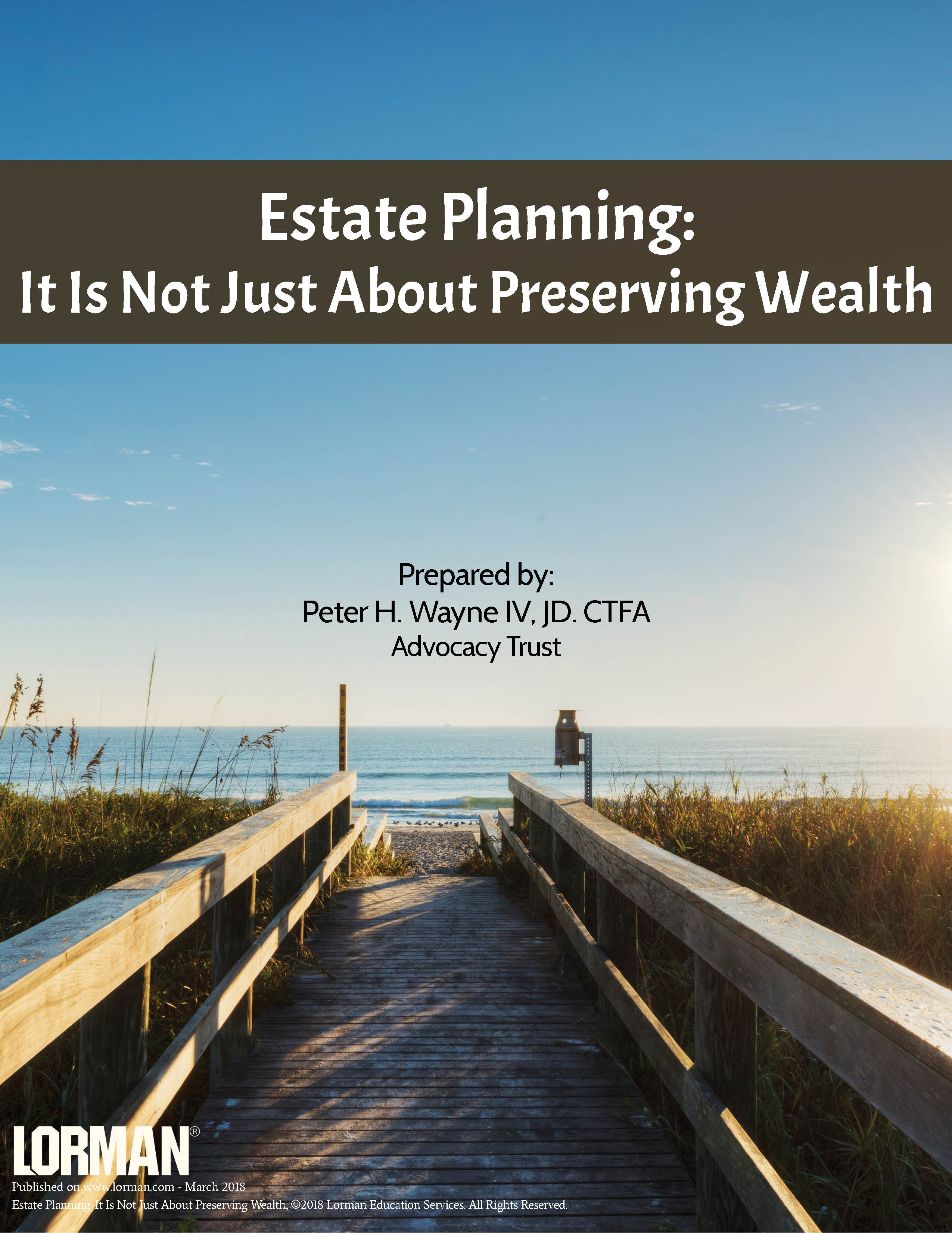 Estate Planning: It Is Not Just About Preserving Wealth