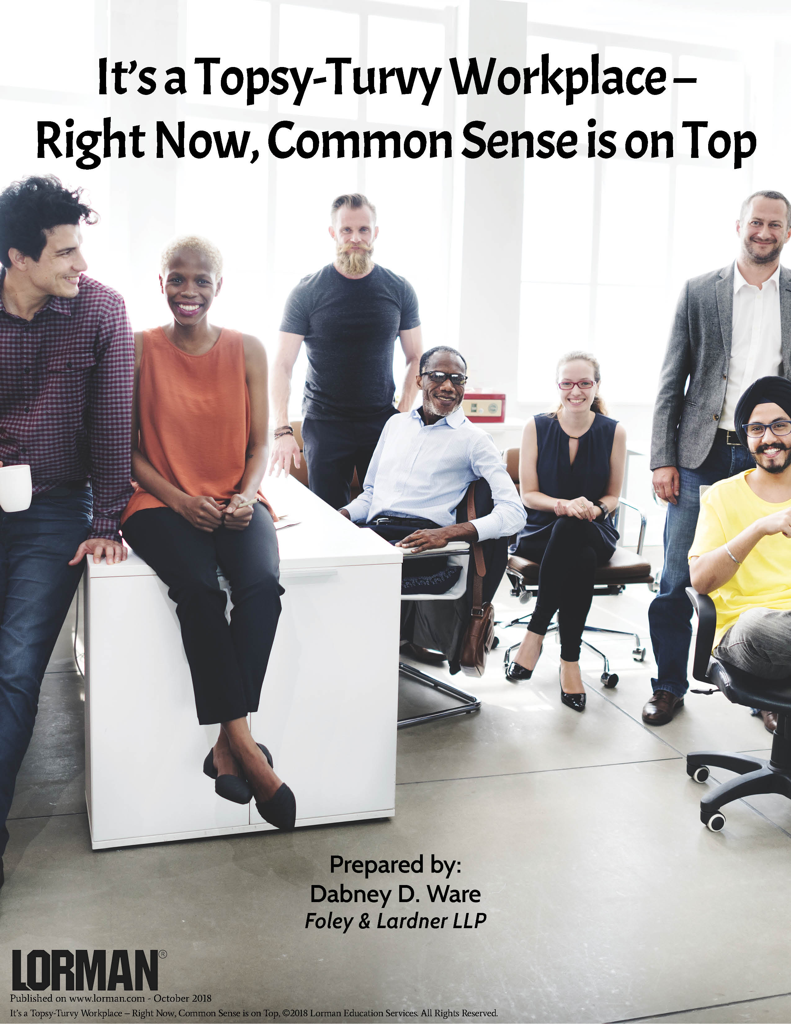 It's a Topsy-Turvy Workplace – Right Now, Common Sense is on Top